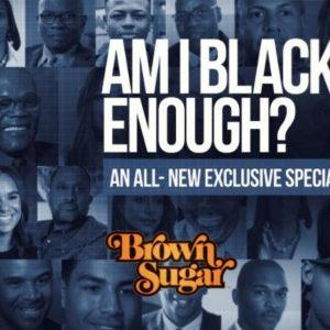 Black History Month, Brown Sugar, Am I Black Enough?