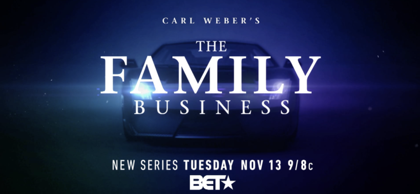 "BET series ""The Family Business"""