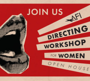 AFI Directing Workshop for Women, Live in Los Angeles